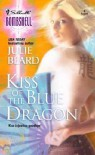Kiss of the Blue Dragon (Silhouette Bombshell, #5) - Julie Beard