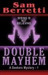 Double Mayhem (A Seekers Mystery, #1) - Sam Berretti