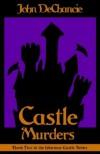 Castle Murders - John DeChancie