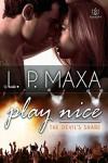 Play Nice - L.P. Maxa