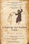 A Rapariga Que Roubava Livros - Markus Zusak, Manuela Madureira