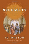 Necessity: A Novel (Thessaly) - Jo Walton
