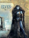Elves, Vol. 1 - Jean-Luc Istin, Nicolas Jarry, Kyko Duarte, Gianluca Maconi