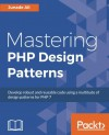 Mastering PHP Design Patterns - Junade Ali