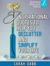 Inspirational Quotes to Help You Declutter and Simplify Your Life - Sarah Gabb