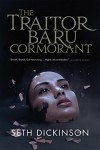 The Traitor Baru Cormorant - Seth Dickinson