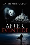After Eventide - Catherine Olson