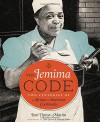 The Jemima Code: Two Centuries of African American Cookbooks - Toni Tipton-Martin