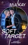 Soft Target (Agents Undercover) - Mia Kay