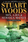Sex, Lies & Serious Money (A Stone Barrington Novel) - Stuart Woods