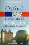 A Dictionary of Architecture and Landscape Architecture (Oxford Paperback Reference) - James Stevens Curl