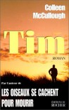 Tim - Colleen McCullough