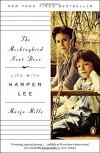 The Mockingbird Next Door: Life with Harper Lee - Marja Mills