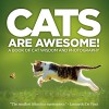 Cats Are Awesome! A Book of Cat Wisdom and Photography - Jett Parkson