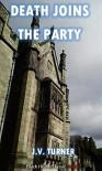 Death Joins the Party: An Amos Petrie Mystery (Black Heath Classic Crime) - J.V. Turner