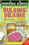 Bulging Brains - Nick Arnold, Tony De Saulles