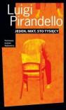 Jeden, nikt i sto tysięcy - Luigi Pirandello