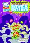 Salamander Smackdown! (DC Super-Pets!) - John Sazaklis