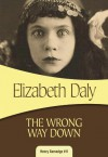 The Wrong Way Down: Henry Gamadge #11 - Elizabeth Daly