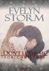 Don't leave me for Christmas - Evelyn Storm, FC Design