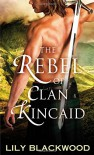 The Rebel of Clan Kincaid - Lily Blackwood
