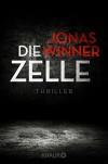 Die Zelle: Thriller - Jonas Winner