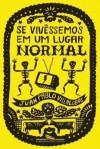Se Vivêssemos em Um Lugar Normal - Juan Pablo Villalobos, Andreia Moroni