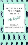 How Many Wrongs make a Mr Right? - Stella Hervey Birrell