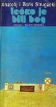 Teško je biti Bog - Arkady Strugatsky, Boris Strugatsky