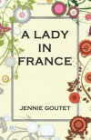 A Lady in France - Jennie Goutet