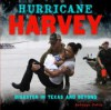 Hurricane Harvey: Disaster in Texas and Beyond - Rebecca Felix
