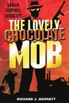 The Lovely Chocolate Mob - Richard J Bennett
