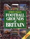 Football Grounds Of Britain - Simon Inglis