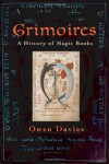Grimoires: A History of Magic Books - Owen Davies