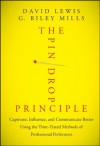 The Pin Drop Principle: Captivate, Influence, and Communicate Better Using the Time-tested Methods of Professional Performers - David H. Lewis, G. Riley Mills