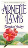 Threads of Destiny - Arnette Lamb
