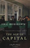 The Age of Capital, 1848-1875 - Eric J. Hobsbawm