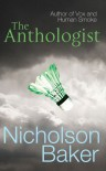 The Anthologist - Nicholson Baker
