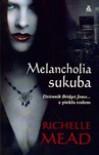 Melancholia sukuba  - Richelle Mead