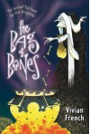 The Bag of Bones: The Second Tale from the Five Kingdoms - Vivian French, Ross Collins