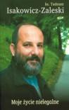 Moje życie nielegalne - Tadeusz Isakowicz - Zaleski, Tadeusz Isakowicz-Zaleski