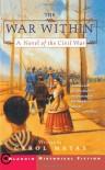 The War Within: A Novel of the Civil War - Carol Matas
