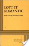 Isn't it Romantic - Wendy Wasserstein