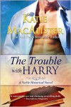The Trouble With Harry (Noble #3) - Katie MacAlister