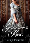 God Save the King - Laura  Purcell