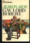 Gay Lord Robert - Jean Plaidy