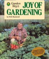 Garden Way's Joy of Gardening - Dick Raymond