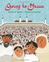 Going to Mecca - Na'ima B. Robert, Valentina Cavallini