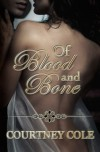 Of Blood and Bone - Courtney Cole