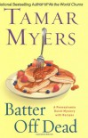 Batter Off Dead - Tamar Myers